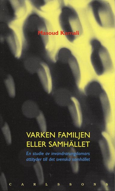 bokomslag Varken familjen eller samhället - En studie av invandrarungdomars attityder