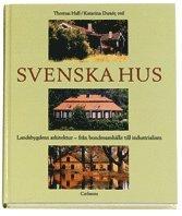 bokomslag Svenska hus-Landsbygdens arkitektur-från bondesamhälle till industrialism