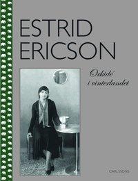bokomslag Estrid Ericson : orkidé i vinterlandet