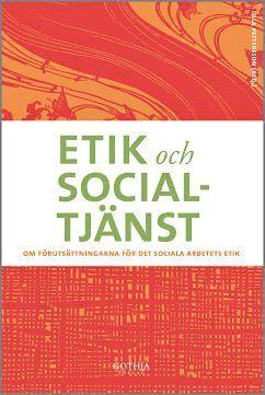 bokomslag Etik och socialtjänst : om förutsättningar för det sociala arbetets etik