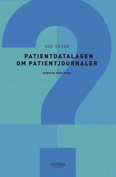 bokomslag Vad säger patientdatalagen om patientjournaler