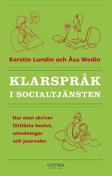 bokomslag Klarspråk i socialtjänsten : hur man skriver lättlästa beslut, utredningar och journaler