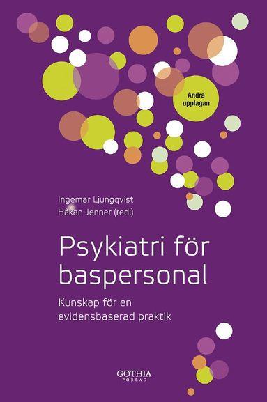 bokomslag Psykiatri för baspersonal : kunskap för en evidensbaserad praktik