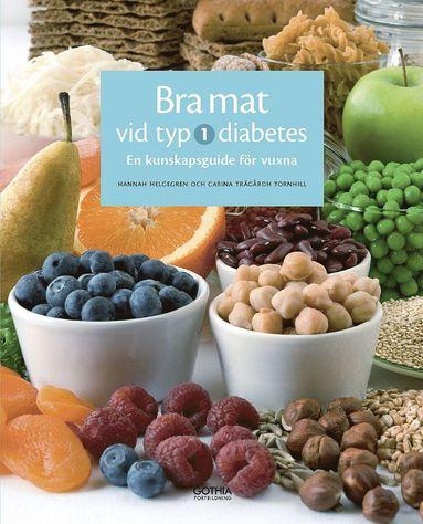 bokomslag Bra mat vid typ 1-diabetes : en kunskapsguide för vuxna