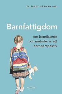 bokomslag Barnfattigdom : om bemötande och metoder ur ett barnperspektiv