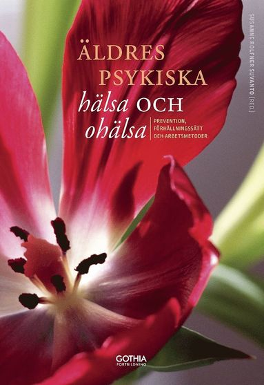 bokomslag Äldres psykiska hälsa och ohälsa : prevention, förhållningssätt och arbetsmetoder