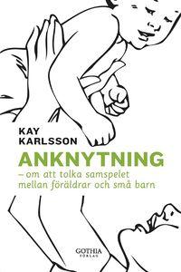 bokomslag Anknytning : om att tolka samspelet mellan föräldrar och små barn