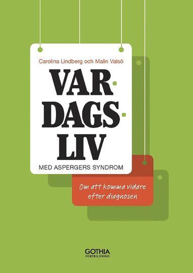 bokomslag Vardagsliv med Aspergers syndrom : om att komma vidare efter diagnosen