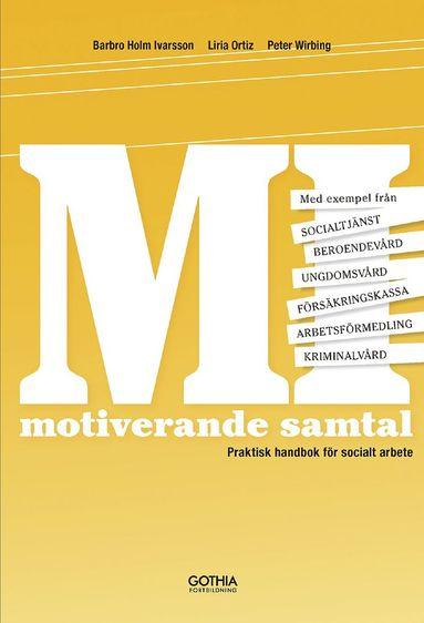 bokomslag MI Motiverande samtal i socialt arbete : praktisk handbok för socialt arbete