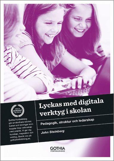 bokomslag Lyckas med digitala verktyg i skolan : pedagogik, struktur och ledarskap