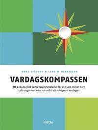 bokomslag Vardagskompassen : ett pedagogiskt kartläggningsmaterial för dig som möter barn och ungdomar som har svårt att navigera i vardagen