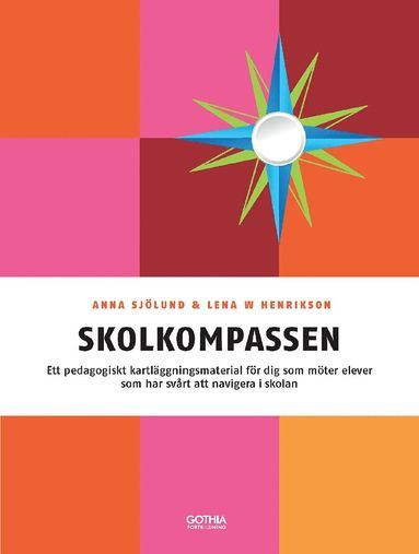 bokomslag Skolkompassen : ett pedagogiskt kartläggningsmaterial för dig som möter elever som har svårt att navigera i skolan