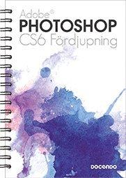bokomslag Photoshop CS6 Fördjupning