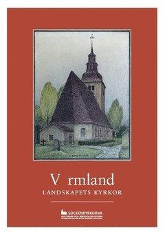bokomslag Värmland : landskapets kyrkor