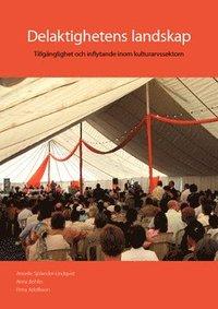 bokomslag Delaktighetens landskap - Tillgänglighet och inflytande inom kulturarvssektorn