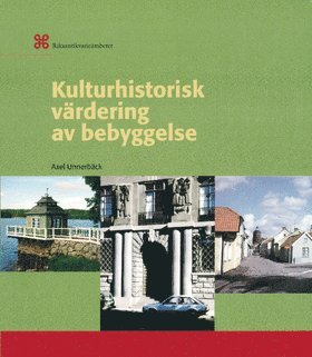 bokomslag Kulturhistorisk värdering av bebyggelse