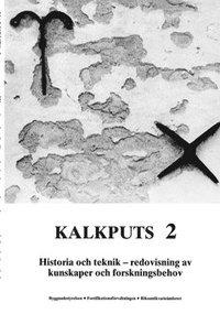 bokomslag Kalkputs. 2, Historia och teknik : redovisning av kunskaper och forskningsbehov