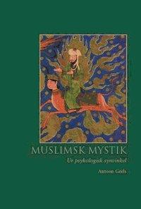 bokomslag Muslimsk mystik. Ur psykologisk synvinkel