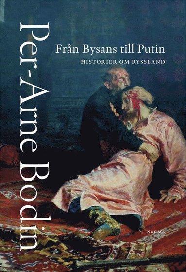 bokomslag Från Bysans till Putin : historier om Ryssland