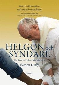 bokomslag Helgon och syndare : en bok om påvarnas historia