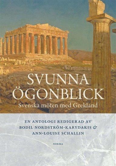 bokomslag Svunna ögonblick : svenska möten med Grekland