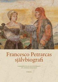 bokomslag Francesco Petrarcas självbiografi