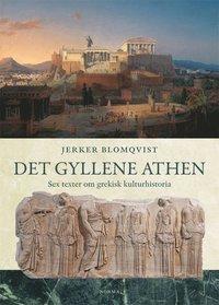 bokomslag Det gyllene Athen : sex texter om grekisk kulturhistoria