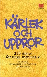 bokomslag Kärlek Och Uppror : 210 Dikter För Unga Människor : En Antologi