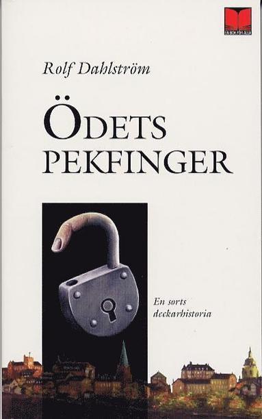 bokomslag Ödets pekfinger : en sorts deckarhistoria