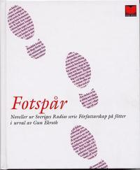 bokomslag Fotspår : noveller ur Sveriges radio P1:s serie Författarskap på fötter