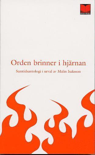 bokomslag Orden brinner i hjärnan : 42 moderna svenska författare och en från Polen : antologi