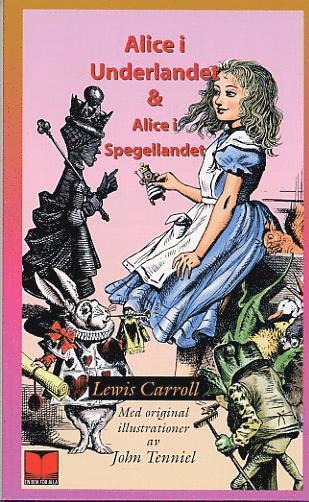 bokomslag Alice i Underlandet ; Alice i spegellandet