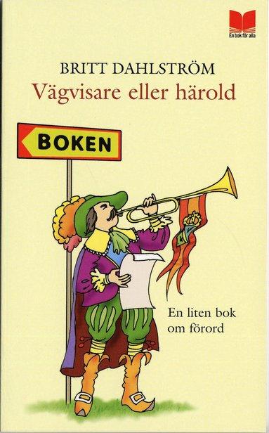bokomslag Vägvisare eller härold : En liten bok om förord