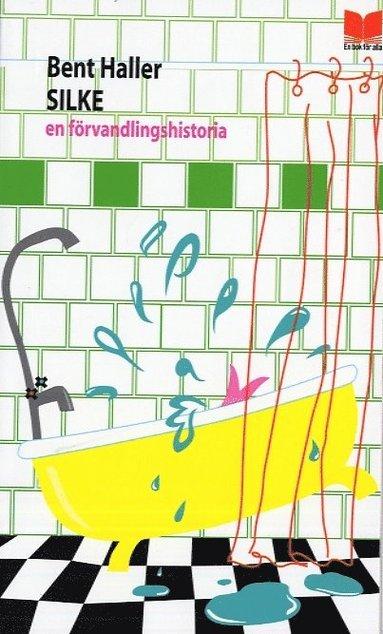 bokomslag Silke: en förvandlingshistoria