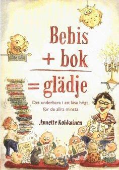 bokomslag Bebis + bok = glädje : det underbara i att läsa högt för de allra minsta