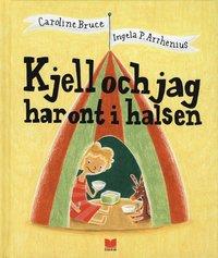 bokomslag Kjell och jag har ont i halsen