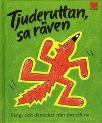 bokomslag Tjuderuttan, sa räven : sång- och danslekar från förr till nu
