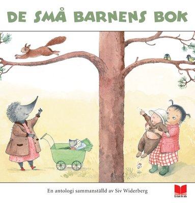 bokomslag De små barnens bok : en antologi sammanställd av Siv Widerberg