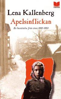 Apelsinflickan : en berättelse från åren 1882-1883