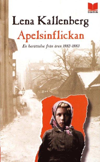 bokomslag Apelsinflickan : en berättelse från åren 1882-1883