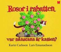 bokomslag Rosor i rabatten var nånstans är katten