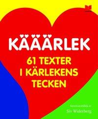bokomslag Kääärlek : 61 texter i kärlekens tecken