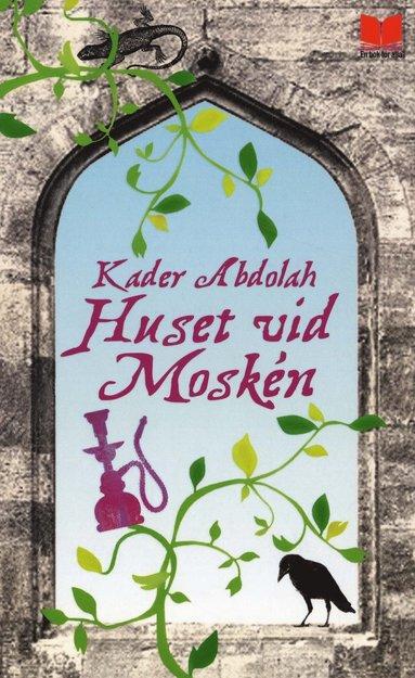 bokomslag Huset vid moskén