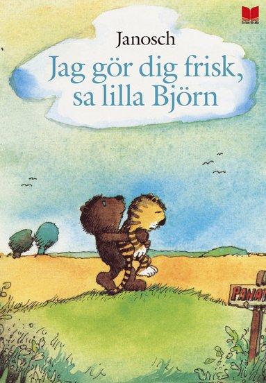 bokomslag Jag gör dig frisk, sa lilla Björn