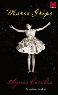 bokomslag Agnes Cecilia : en sällsam historia
