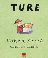 bokomslag Ture kokar soppa