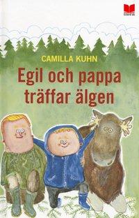 bokomslag Egil och pappa träffar älgen
