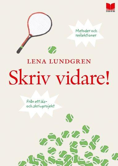 bokomslag Skriv vidare! : metoder och reflektioner från ett läs- och skrivprojekt