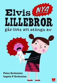 bokomslag Elvis nya lillebror går inte att stänga av