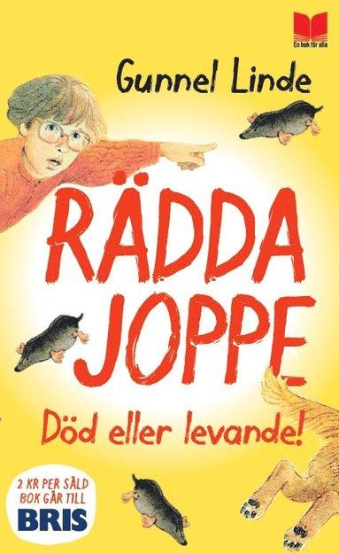 bokomslag Rädda Joppe : död eller levande!